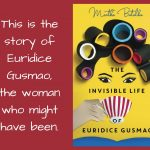 This is the story of Euridice Gusmao, the woman who might have been.