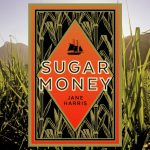 Sugar Money, by Jane Harris