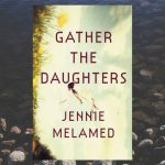 Gather the Daughters, by Jennie Melamed
