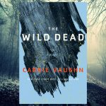 The Wild Dead, by Carrie Vaughn