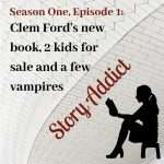 Season 1 Episode 1 - Clem Ford, 2 kids for sale and a few vampires
