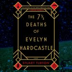 The 7 and a half deaths of Evelyn Hardcastle