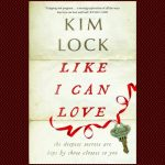 Like I Can Love by Kim Lock