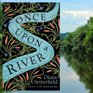 Once Upon A River, by Diane Setterfield