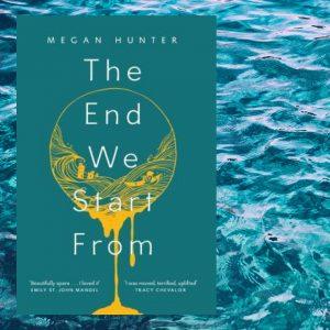 The End We Start From, by Megan Hunter