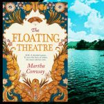 The Floating Theatre, by Martha Conway