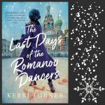 The Last Days of the Romanov Dancers, by Kerri Turner