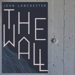 The Wall, by John Lanchester