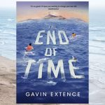The End of Time, by Gavin Extence (sq)