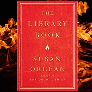 The Library Book, by Susan Orlean (sq)