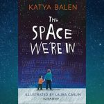 Review_ The Space We're In, by Katya Balen