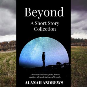 Beyond - A Short Story Collection, by Alanah Andrews (1)