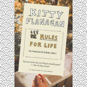 488 Rules for Life by Kitty Flanagan