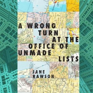 A Wrong Turn at the Office of Unmade Lists by Jane Rawson